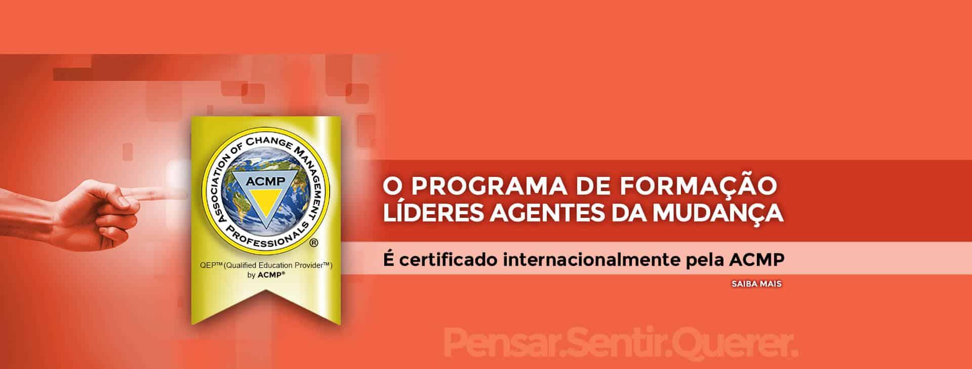 O Programa de Formação de Líderes Agentes da Mudança é certificado internacionalmente pela ACMP